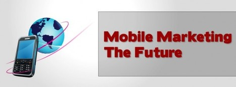 Mobile Marketing – The Future | Mobile Marketing Strategy and beyond | Scoop.it