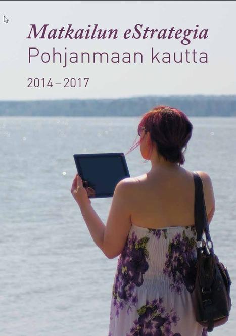 Matkailun eStrategia Pohjanmaan kautta 2014 - 2017 | E-P:n alue | Scoop.it