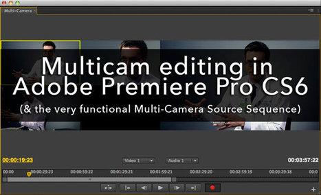 Working with multicam in Adobe Premiere Pro CS6 (tutorial) | Video création tuto prise de vue montage | Scoop.it