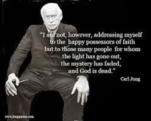 """Carl Jung Depth Psychology: Carl Jung """"…The present is a time of God's death and disappearance."""" 