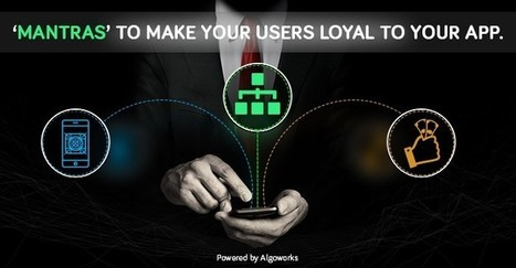 3 Golden Rules To Acquire Loyal Users For Your App - Algoworks   MobileWorld   Scoop.it