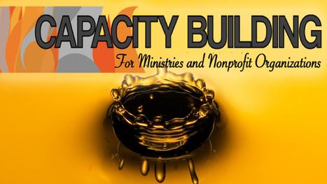 3 Keys to Effective Capacity Building By Mike Stickler | Trending | Scoop.it