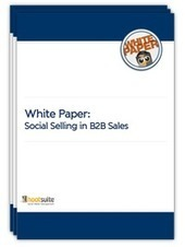 HootSuite White Paper - Social Selling in B2B Sales | Les Livres Blancs d'un webmaster éditorial | Scoop.it