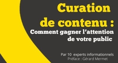 [eBook] La curation de contenus pour gagner l'attention de votre public | Notebook | Scoop.it