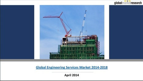 Global Engineering Services Market Research Reports | Research On Global Markets | Scoop.it