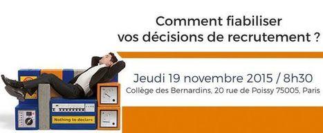 Comment fiabiliser vos décisions de recrutement ? - Evénements RH | évaluation en ligne | Scoop.it