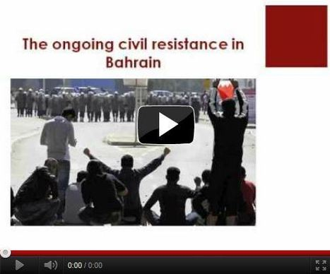 Civil Resistance in Bahrain: Current Political and Communication Challenges | Human Rights and the Will to be free | Scoop.it