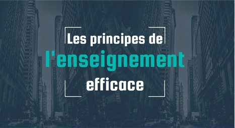 Les principes d'un enseignement efficace | Education-andrah | Scoop.it