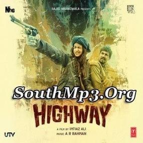 Highway (2014) Hindi Mp3 Songs Free Download | Movie Dhamaka | Scoop.it