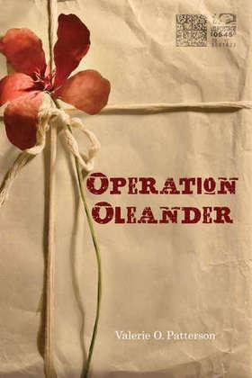 Operation Oleander - Valerie O. Patterson | New Books Sept.-October | Scoop.it