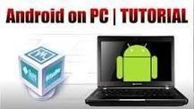 How to install Android OS on a PC Using VirtualBox | Searched and Found | Scoop.it