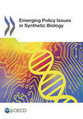 Emerging Policy Issues in Synthetic Biology | OECD READ edition | Managing the Transition | Scoop.it