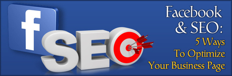 Facebook & SEO: 5 Ways To Optimize Your Business Page | Social Media Tips and News | Scoop.it