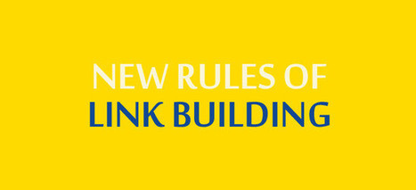 The 5 New Rules Of Link Building For 2013 - SociableBlog (blog) | Link Building Ideas | Scoop.it