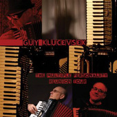 "REVIEW: Guy Klucevsek's ""The Multiple Personality Reunion Tour"" 
