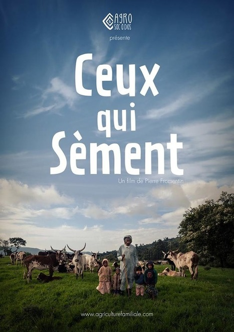 Ceux qui sèment - Film documentaire | Questions de développement ... | Scoop.it