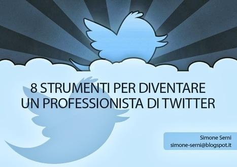 SIMONE SERNI - STAY SOCIAL STAY ZEN: 8 STRUMENTI PER DIVENTARE UN PROFESSIONISTA DI TWITTER | Twitter addicted | Scoop.it