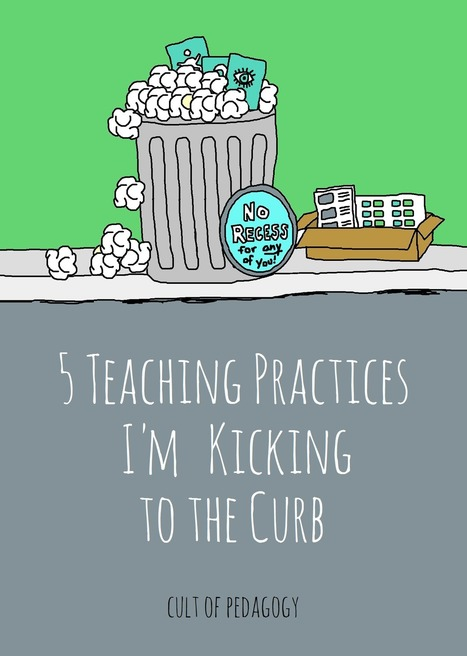 5 Common Teaching Practices I'm Kicking to the Curb | Ideas For Teachers | Scoop.it