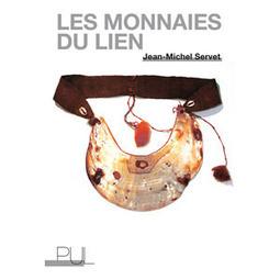 Les monnaies du lien. Un livre de Jacques Servet | #CoopStGilles Projet | Scoop.it