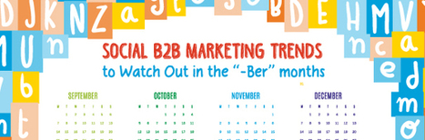 """Social B2B Marketing Trends to Watch Out in the """"-Ber"""" months 