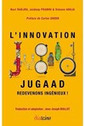 l'innovation Jugaad (Navi Radjou) - Visionary Marketing   Navi Radjou   Scoop.it