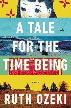 Buy A Tale for the Time Being by Ruth Ozeki: A Tale for the Time Being Book Price, Reviews, & Ratings in India - Infibeam.com | The Man Booker Prize 2013 Longlist | Scoop.it