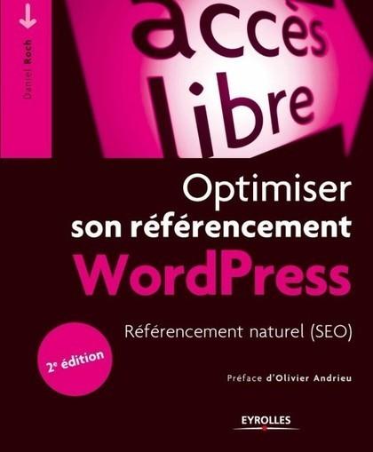 18 astuces pour optimiser son référencement sur WordPress | Référencement | Scoop.it