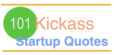 101 Kickass Startup Quotes | Coworking; Domiciliation d'entreprises; Centre d'affaires | Scoop.it