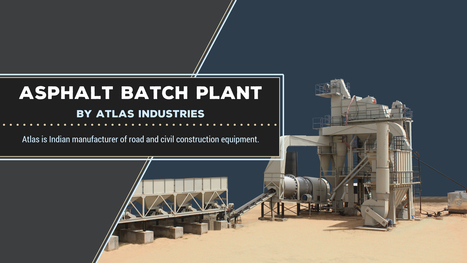Asphalt batching plant for sale from leading Indian manufacturer and exporter. | Road & Civil Construction Machinery | Scoop.it