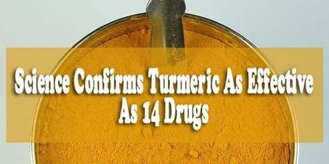 #FF #Science Confirms Turmeric As Effective As 14 Drugs | Limitless learning Universe | Scoop.it