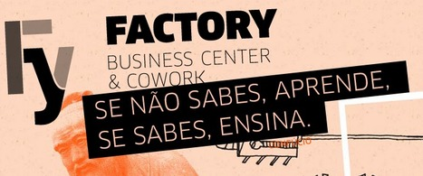 Factory - Business Center & CoWork | Empreendedorismo e Inovação | Scoop.it