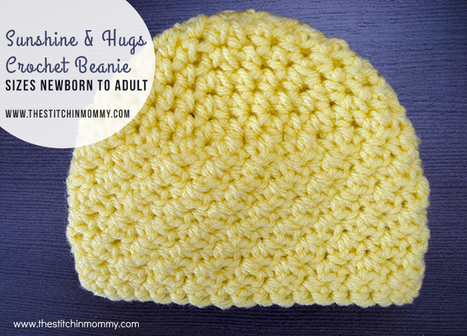 Sunshine and Hugs Crochet Beanie - Free Crochet Pattern Sizes Newborn to Adult - The Stitchin Mommy | Crochet Patterns and Tutorials | Scoop.it