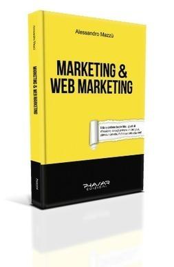 Libro Marketing & Web Marketing: Alessandro Mazzù   Marketing & Web Marketing   Scoop.it