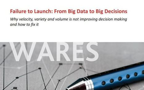 Failure to Launch: From Big Data to Big Decisions | Cloud Central | Scoop.it