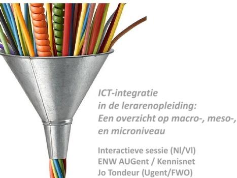 ICT-integratie in de lerarenopleiding: Een overzicht op macro-, meso-, en microniveau | De integratie van ICT-e in het curriculum van de lerarenopleiding | Scoop.it