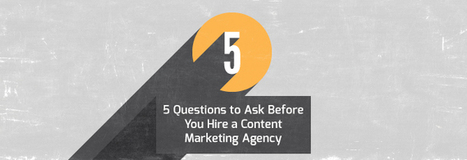 5 Questions to Ask Before You Hire a Content Marketing Agency - Vertical Measures (blog)   YazDum Inbound and Content Marketing   Scoop.it