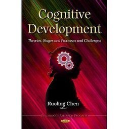 Cognitive Development: Theories, Stages and Processes and Challenges | NGOs in Human Rights, Peace and Development | Scoop.it