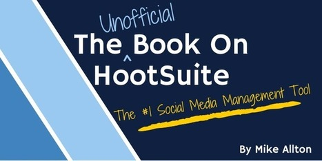 Get The Unofficial Book On HootSuite For Father's Day - On Sale! | Digital-News on Scoop.it today | Scoop.it