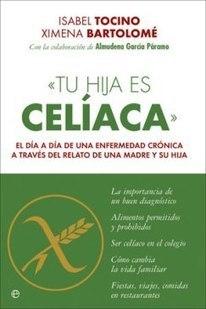 Tu hija es celíaca, una completa guía para los padres | Celiacos | Mediterránea de guisos | Scoop.it