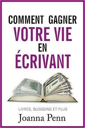 Comment gagner votre vie en écrivant eBook: Joanna Penn, Cyril Godefroy: Amazon.fr: Boutique Kindle | L'auto-édition pour les nuls | Scoop.it