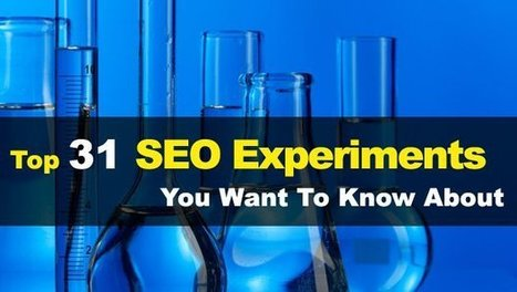 Top 31 SEO Experiments You Want To Know About - Search Engine Journal | Web Marketing Tips, Hints & Tricks | Scoop.it