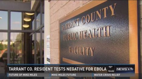 Tarrant Co. resident tests negative for Ebola - WFAA | CLOVER ENTERPRISES ''THE ENTERTAINMENT OF CHOICE'' | Scoop.it