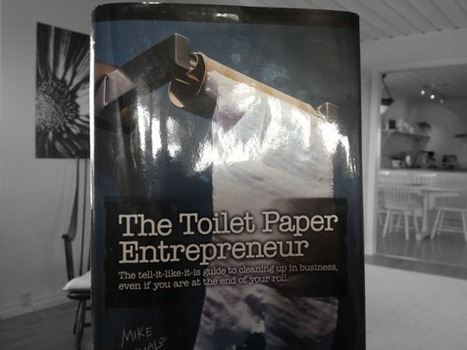The Toilet Paper Entrepreneur – Why You Should Read it Now | Creative Arts Consulting LLC | Scoop.it