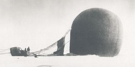 The Disastrous North Pole Balloon Mission of 1897 | Antarctica | Scoop.it