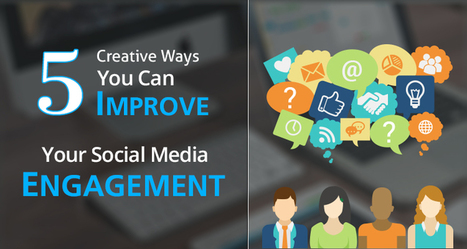 5 Creative Ways You Can Improve Your Social Media Engagement   Social Media How To   Scoop.it
