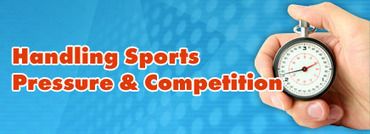 Handling Sports Pressure and Competition | Sports: 8th Grade Research-Based Essay Unit | Scoop.it