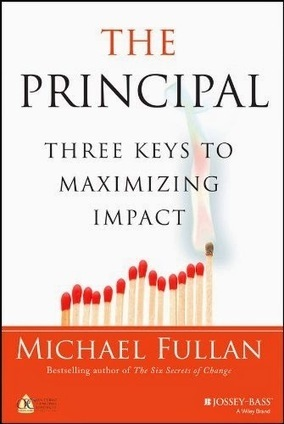 Book Review: Michael Fullan's 'The Principal: 3 Keys to Maximizing Impact' | Leadership, Innovation, and Creativity | Scoop.it