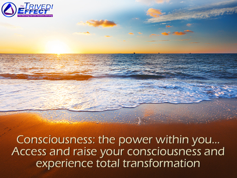 Discover the power of your consciousness through The Trivedi Effect® | Wellness | Scoop.it