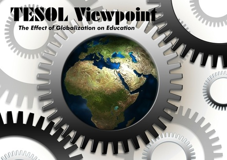 "#TESOL Viewpoint, The Effect of Globalization on Education | American TESOL Institute | Resources on ""Englishes"" 