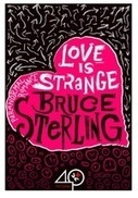 Bruce Sterling: The Complete Interview, 2013 « 40kBooks | Rescoop.it | Scoop.it
